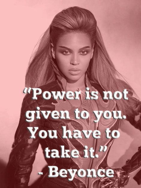 Powerful Women Quotes, Woman Power, Beyonce Power, Women Power Quotes, Power Woman, International Women, Feminism Quotes Beyonce, Power Women Quotes, Beyonce Quotes