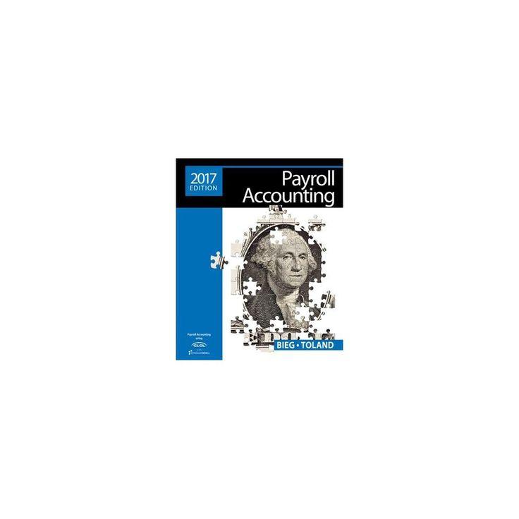 Payroll Accounting 2017 + Online General Ledger, 2-term Access (Paperback) (Bernard J. Bieg & Judith A.