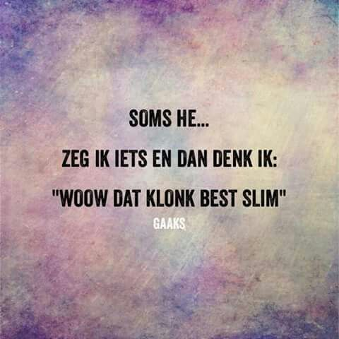 Soms he....