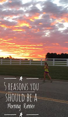 5 Reasons YOU Should Be a Morning Runner