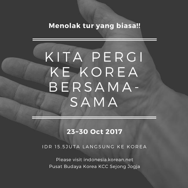 Liburan ke Korea - Kita pergi ke Korea Bersama-sama KCC Sejong