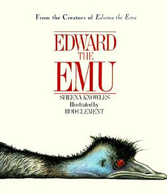 Edward the Emu by Sheena Knowles, illustrated by Rod Clement