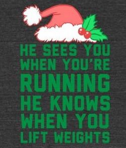 "Kick Up the Hump!! Christmas Motivation! ""He sees you when you're Running, he knows when you lift Weights!!"" #LIvingenergetically #fitness #motivation #Christmas"