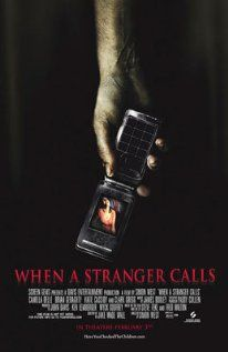 (Remake) When A Stranger Calls (2006), Screen Gems and Davis Entertainment with Camilla Belle, Tommy Flanagan, and Katie Cassidy. Not bad.
