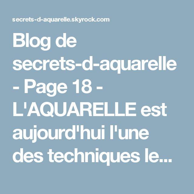 Blog de secrets-d-aquarelle - Page 18 - L'AQUARELLE est aujourd'hui l'une des techniques les plus appréciées des peintres amateurs... - Skyrock.com