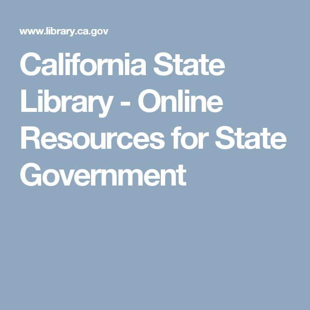 California State Library - Online Resources for State Government
