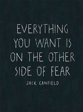 Jack Canfield, quote, citat, wisdom, wise words. Everything you want is on the other side of Fear.