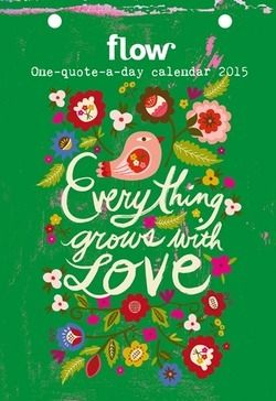 Our one-quote-a-day calendar 2015 will inspire you each day with words of wisdom from a writer, philosopher, or other thinker. The quotes are illustrated by various international illustrators and some of our regular Flow contributors.