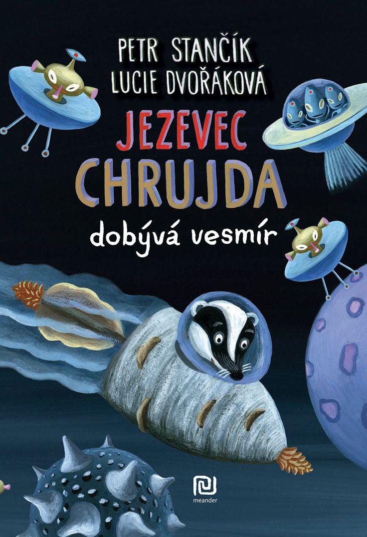 Petr Stančík, Lucie Dvořáková: Jezevec Chrujda dobývá vesmír