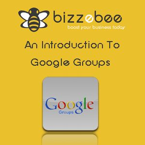 An Introduction To Google Groups