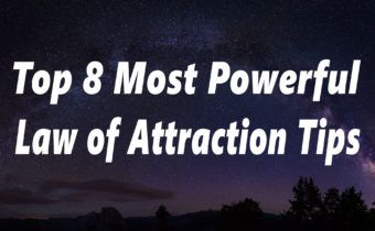 Top 8 Most Powerful Law of Attraction Tips That You Can Use Now!