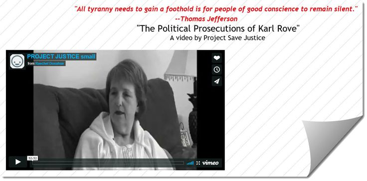 "PART I: VIDEO ""The Political Prosecutions of Karl Rove"" 