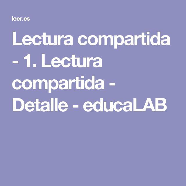 Lectura compartida - 1. Lectura compartida - Detalle - educaLAB