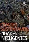 Cidades Sustentáveis, Cidades Inteligentes - Desenvolvimento Sustentável Num Planeta Urbano