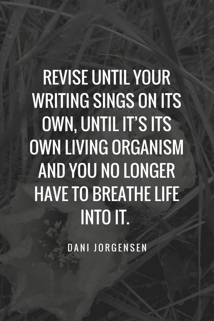 Revise Until Your Writing Sings On Its Own Writers Authors
