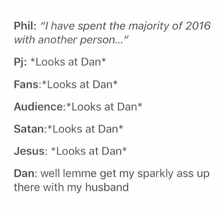 """I try so hard not to ship Phan, I really do << but then dan says things like the universe would split if they were apart and I'm like """"Phan ships Phan"""""""