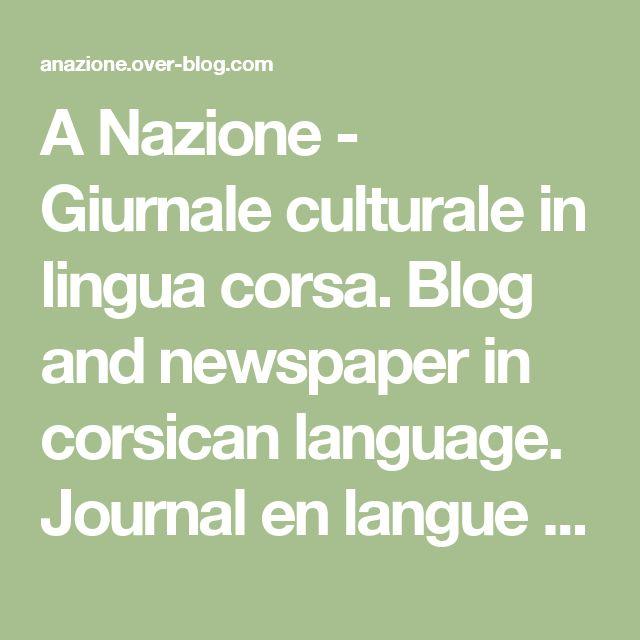 A Nazione - Giurnale culturale in lingua corsa.  Blog and newspaper in corsican language.  Journal en langue corse.
