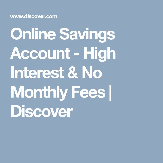 Online Savings Account  - High Interest & No Monthly Fees | Discover