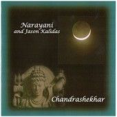Chandrashekhar by Narayani and Jason Kalidas Chandrashekhar is an infectious and uplifting combination of meditative and ecstatic chants. Narayani's rich, mesmerising voice and the sublime drumming, flute and percussion of Jason Kalidas create a powerful and spine-tingling experience.