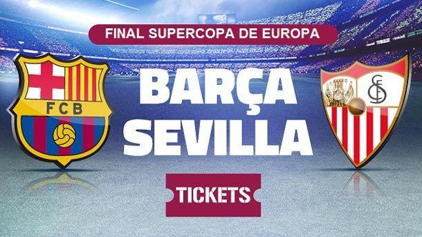 Entradas Barcelona vs Sevilla - Final Supercopa de Europa 2015