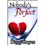Nobody's Perfect (Kindle Edition)By Dana Hayes