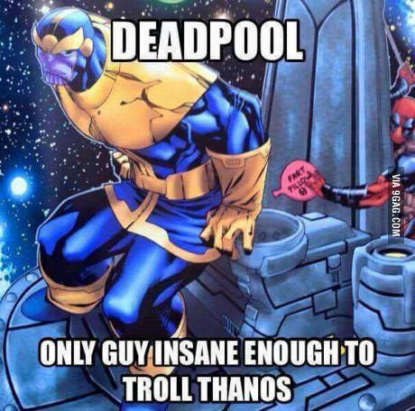 Well, he's Deadpool!
