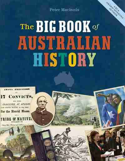 The Big Book of Australian History features stunning images from the collections of the National Library of Australia. It also tells the sto...