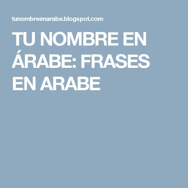 TU NOMBRE EN ÁRABE: FRASES EN ARABE