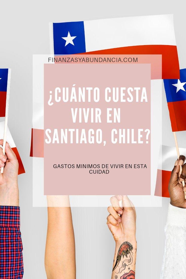 Principales Costos De Vivir En La Capital De Chile Gastos Chile