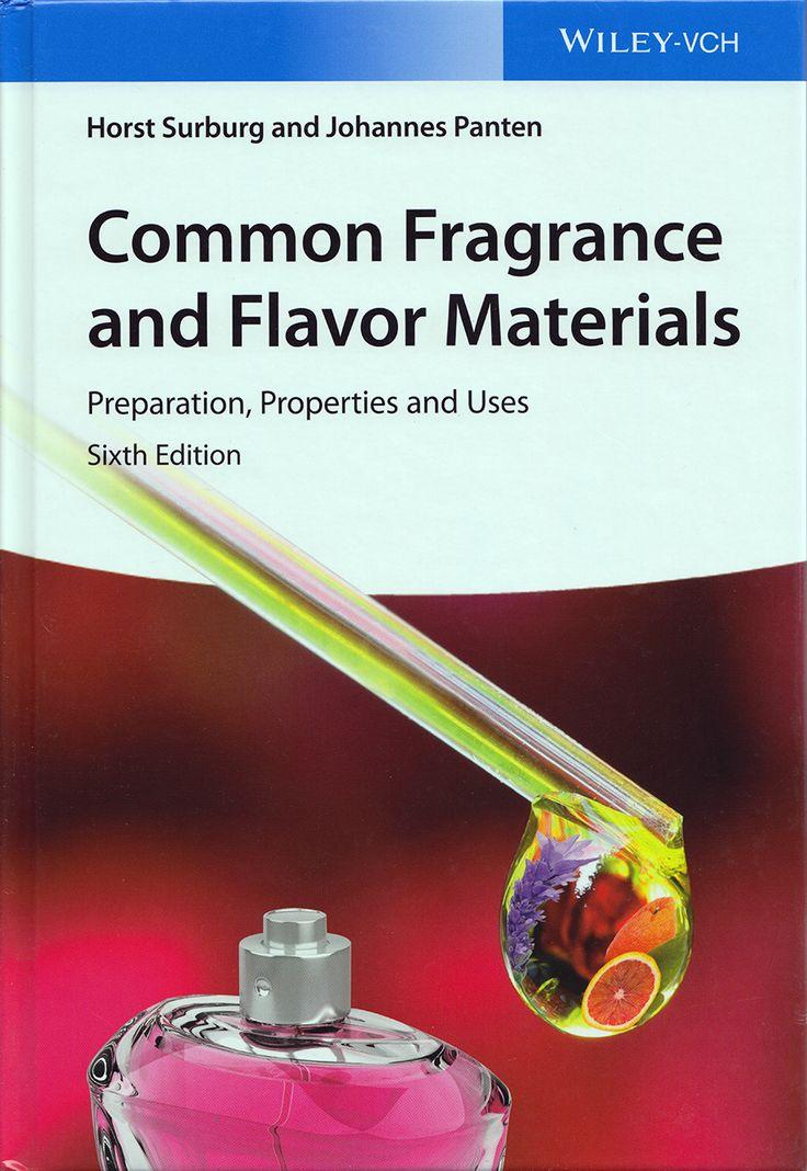 Horst Surburg, Johannes Panten, Common Fragrance and Flavor Materials, Wiley-VCH, Weinheim, 2016, 392 pp. ISBN: 978-3-527-33160-4