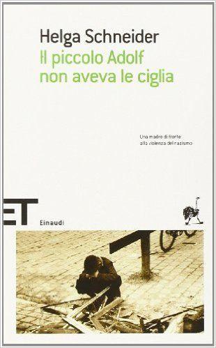Amazon.it: Il piccolo Adolf non aveva le ciglia - Helga Schneider - Libri