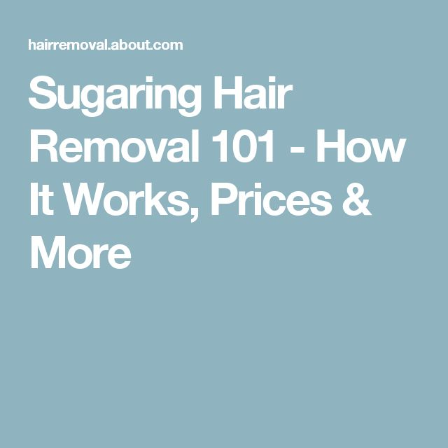 Sugaring Hair Removal 101 - How It Works, Prices & More