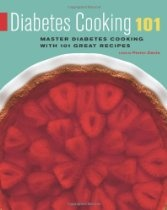 Diabetes Cooking 101: Master Diabetes Cooking with 101 Great Recipes