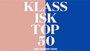 Danmarks bedste sang er fundet   Klassisk Top 50 - Den Danske Sang   DR