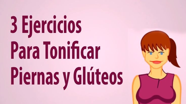 3 ejercicios para tonificar gluteos. 3 ejercicios para aumentar gluteos