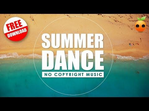 Summer Dance - No Copyright | EDM | House | Chill | Royalty