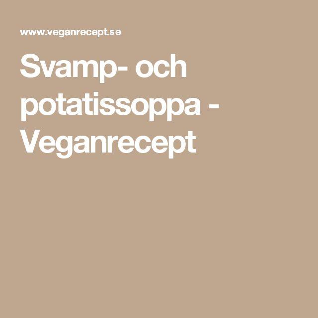 Svamp- och potatissoppa - Veganrecept