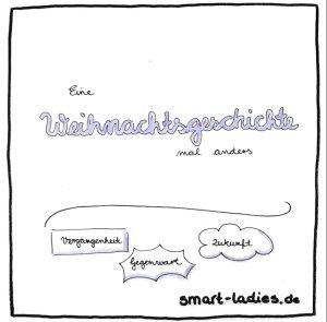 auf http://smart-ladies.de/weihnachtsgeschichte-anders-geist/