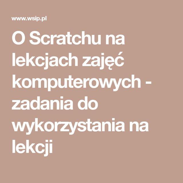 O Scratchu na lekcjach zajęć komputerowych - zadania do wykorzystania na lekcji