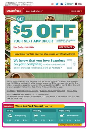 "This email promotion from Seamless included a 3-day weather forecast at the bottom, targeted for each recipient's location at the time of open. On days that showed rain or thunderstorms, the creative beneath the forecast read: ""Don't get drenched. Order in!"""