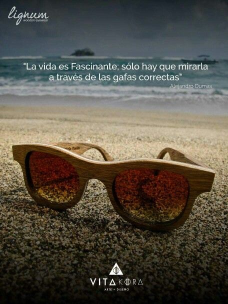 """""""Life is fascinating, just have to look at it with the right frame"""" A.Dummas  Enjoy the sun and relax with wood sunglasses. #sun #beach #sunglasses #summer #wood #handmade #Lignum #shore #relax #design #art #frame"""