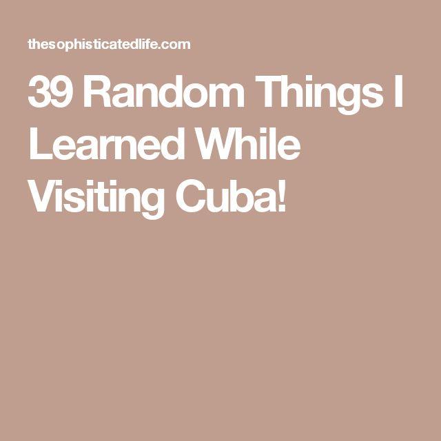39 Random Things I Learned While Visiting Cuba!