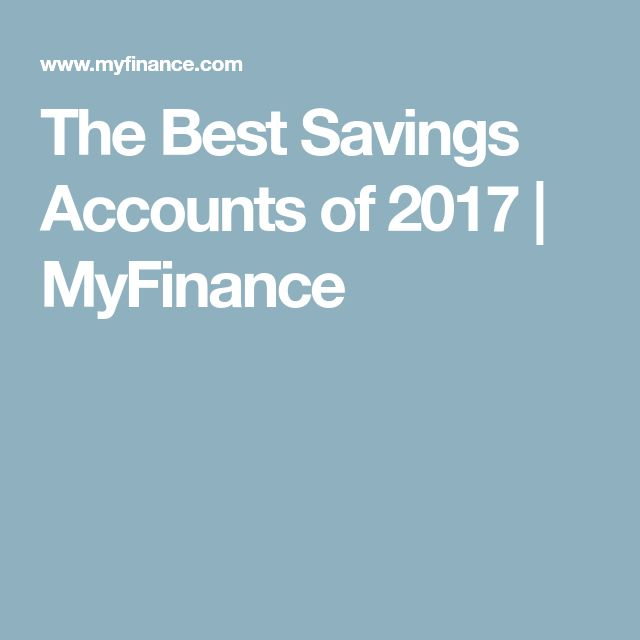 The Best Savings Accounts of 2017 | MyFinance