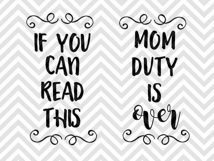 If You Can Read This Mom Duty Is Over Socks SVG and DXF EPS Cut File • Cricut • Silhouette Vinyl Decal Mama Bear Mom Life Mother's Day Silhouette projects Cricut projects - cricut ideas - cricut explore - silhouette cameo by Kristin Amanda Designs