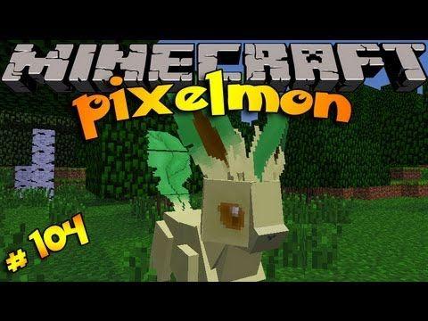 Pixelmon! Minecraft Pokemon Mod! Ep # 104 FINALLY!!