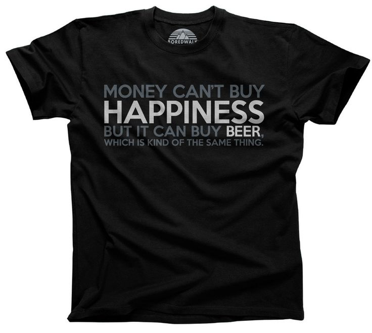 Men's Money Can't Buy Happiness But It Can Buy Beer T-Shirt