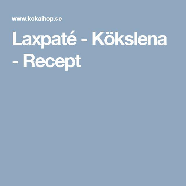 Laxpaté - Kökslena  - Recept