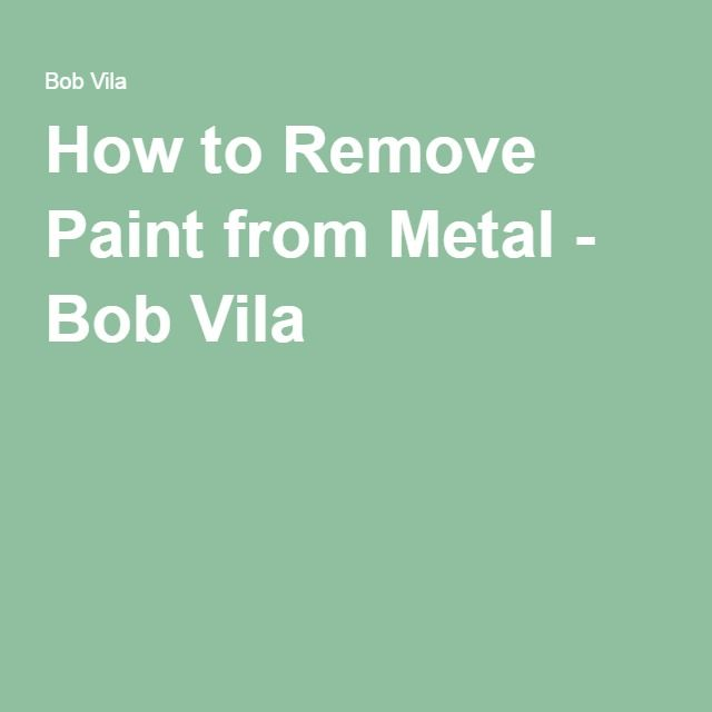 best 25 remove paint from metal ideas on pinterest how to remove paint paint remover for. Black Bedroom Furniture Sets. Home Design Ideas