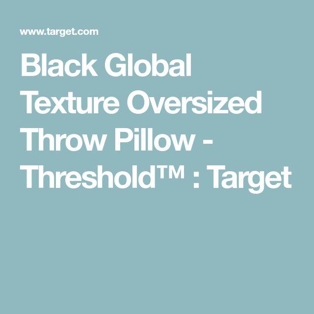 Black Global Texture Oversized Throw Pillow - Threshold™ : Target