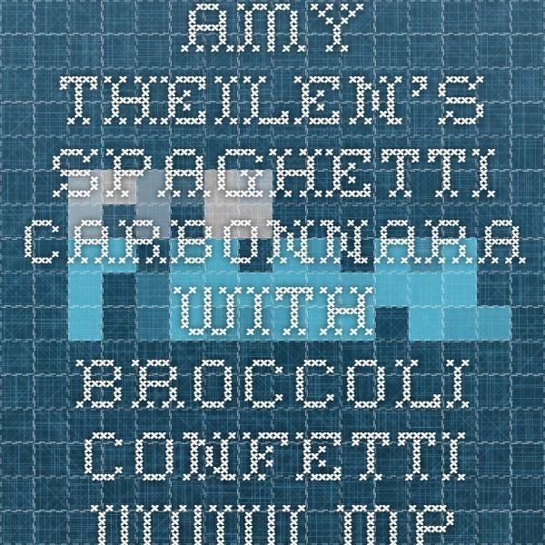 Amy Theilen's Spaghetti Carbonnara with Broccoli Confetti www.mprnews.org